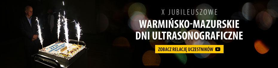 Zobacz relację z ostatnich jubileuszowych Warmińsko-Mazurskich Dni Ultrasonograficznych